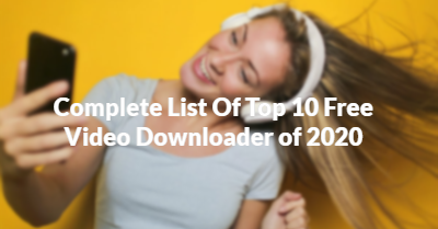 Top 10 Free Video Downloader of 2020