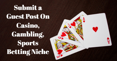 Write for us – Casino, Gambling, Sports betting | Write For us Guidelines