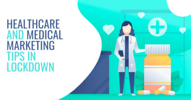 HEALTHCARE AND MEDICAL MARKETING TIPS IN LOCKDOWN