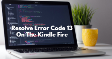 Best Guide To Resolve Error Code 13 On The Kindle Fire