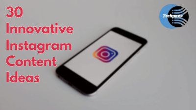 30 Innovative Instagram Content Ideas