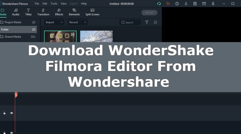 Download WonderShake Filmora Editor From Wondershare